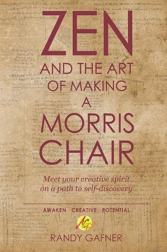 Zen and the Art of Making a Morris Chair: Meet Your Creative Spirit on a Path to Self-Discovery ()