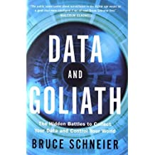 Data and Goliath: The Hidden Battles To Capture Your Data And Control Your World