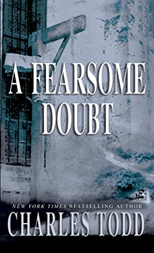 A Fearsome Doubt (Inspector Ian Rutledge Book 6) (Inspector Ian Rutledge Series By Charles Todd)