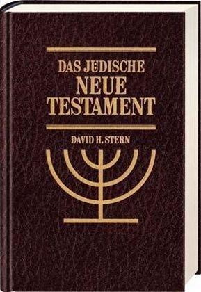 Das jüdische Neue Testament: Eine Übersetzung des Neuen Testamentes, die seiner jüdischen Herkunft Rechnung trägt