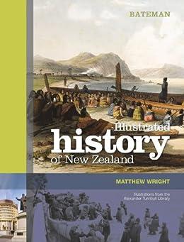 Bateman Illustrated History of New Zealand by [Wright, Matthew]