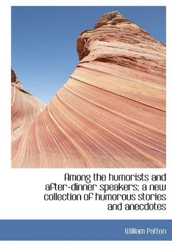 Download Among the humorists and after-dinner speakers; a new collection of humorous stories and anecdotes pdf