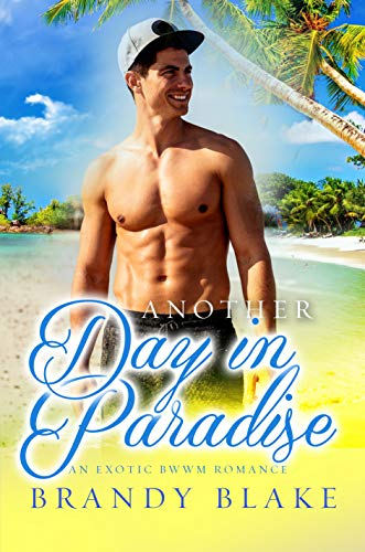 Search : Another Day In Paradise: A Steamy BWWM Romance