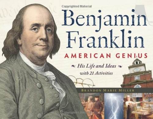 Benjamin Franklin, American Genius: His Life and Ideas with 21 Activities (For Kids series) ebook