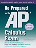 Be Prepared for the AP Calculus Exam, Mark Howell and Martha Montgomery, 0982477554