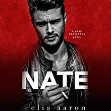 Nate: A Dark Protector Novel Audiobook by Celia Aaron Narrated by Joe Arden, CJ Bloom