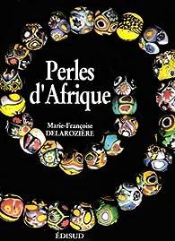 Perles d'Afrique par Marie-Françoise Delarozière