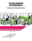 Children as Volunteers, Susan J. Ellis and Anne Weisbord, 0940576260