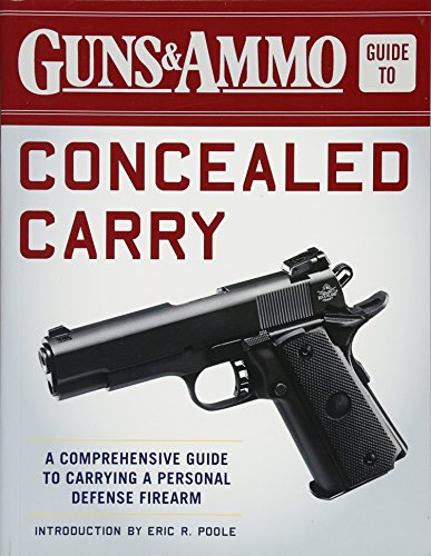 Defense Ammo - Guns & Ammo Guide to Concealed Carry: A Comprehensive Guide to Carrying a Personal Defense Firearm