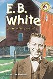 E. B. White, Catherine Bernard, 0766023508