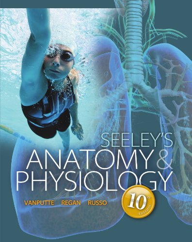 Seeley's Anatomy & Physiology, 10th edition Pdf