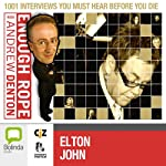 Enough Rope with Andrew Denton: Elton John | Andrew Denton
