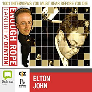 Enough Rope with Andrew Denton: Elton John Radio/TV Program