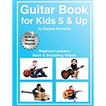 Guitar Book for Kids 5 & Up - Beginner Lessons: Learn to Play Famous Guitar Songs for Children, How to Read Music & Guitar Chords (Book & Streaming Videos)