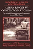 img - for Urban Spaces in Contemporary China: The Potential for Autonomy and Community in Post-Mao China (Woodrow Wilson Center Press) (1995-07-28) book / textbook / text book