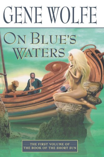 (ON BLUE'S WATERS (Book of the Short Sun))