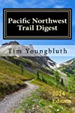Pacific Northwest Trail Digest, Tim Youngbluth, 1483924300
