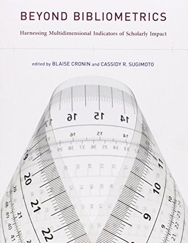 Beyond Bibliometrics: Harnessing Multidimensional Indicators of Scholarly Impact (The MIT Press)