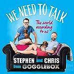 We Need to Talk | Stephen Webb,Chris Steed