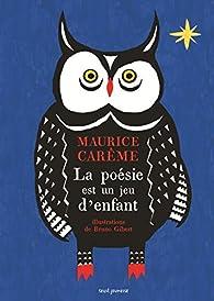 La poésie est un jeu d'enfant par Maurice Carême