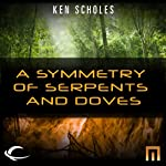 A Symmetry of Serpents and Doves: A METAtropolis Story | Ken Scholes