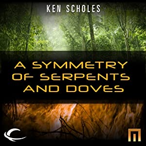 A Symmetry of Serpents and Doves Audiobook