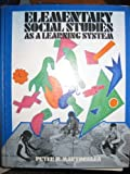 Elementary Social Studies As a Learning System, Peter H. Martorella, 0060442336