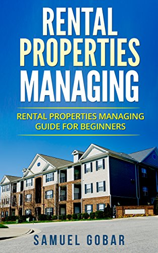 Download for free Rental Properties Managing: Rental properties managing Guide for Beginners