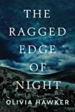 Book cover from The Ragged Edge of Night by Olivia Hawker