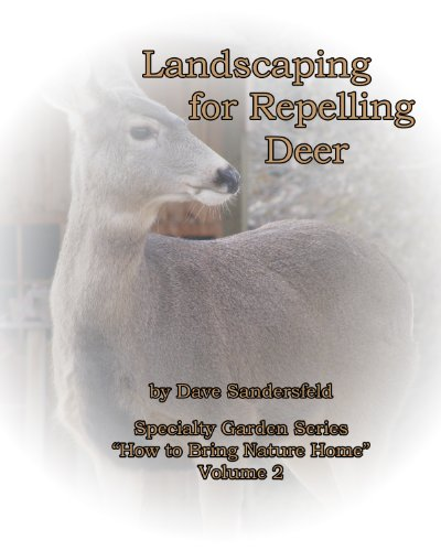 Landscaping for Repelling Deer (Specialty Garden Series Book 2) by [Sandersfeld, Dave]