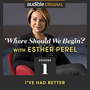 Free Audible Audiobooks -Where Should We Begin? with Esther Perel - Ep1, Ep2, Ep3 online deal