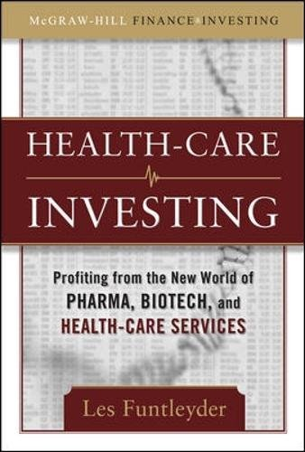 Healthcare Investing  Profiting From The New World Of Pharma  Biotech  And Health Care Services  Mcgraw Hill Finance   Investing