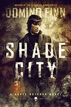 Shade City: A Dante Butcher Novel by [Finn, Domino]