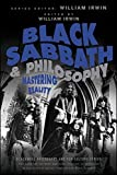Black Sabbath and Philosophy: Mastering ...