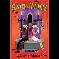 Fangtastic! (My Sister the Vampire Book 2)