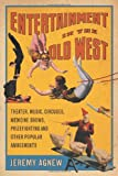 Entertainment in the Old West, Jeremy Agnew, 0786462809