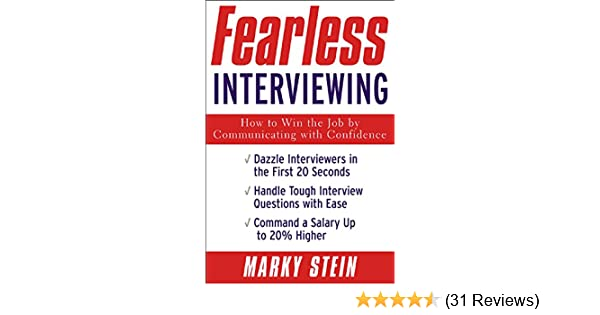 Amazon.com: Fearless Interviewing:How To Win The Job By Communicating With  Confidence: How To Win The Job By Communicating With Confidence EBook:  Marky ...