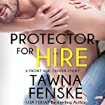Protector for Hire: Front and Center, Book 4 | Tawna Fenske