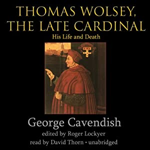 Thomas Wolsey, the Late Cardinal Audiobook