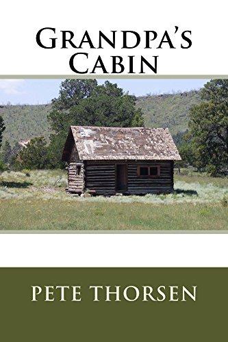 Grandpa's Cabin by [Thorsen, Pete]