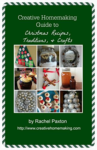Creative Homemaking Guide to Christmas Recipes, Traditions, and Crafts]()