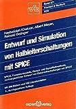 Entwurf und Simulation von Halbleiterschaltungen mit SPICE: SPICE, Transistormodelle, Vierpol- und Signalflussmethode, rechnergestützter Entwurf von Elektronikschaltungen mit SPICE (Kontakt & Studium)