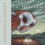 Guardians of Ga'Hoole: Book Seven: The Hatchling | Kathryn Lasky