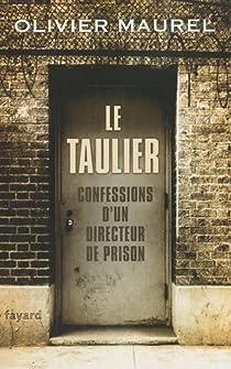 Le Taulier: Confessions d'un directeur de prison par Maurel (II)