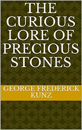 The Curious Lore of Precious Stones