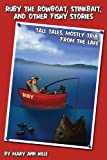 Ruby the Rowboat, Stinkbait, and Other Fishy Stories, Mary Ann Hille, 160494501X