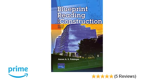 Blueprint reading for construction 2nd edition james a s blueprint reading for construction 2nd edition james a s fatzinger 9780131108110 amazon books malvernweather