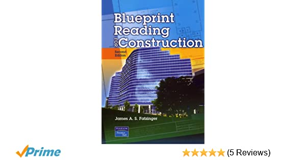 Blueprint reading for construction 2nd edition james a s blueprint reading for construction 2nd edition james a s fatzinger 9780131108110 amazon books malvernweather Gallery