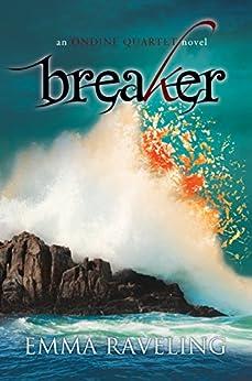 Breaker (Ondine Quartet Book 4) by [Raveling, Emma]