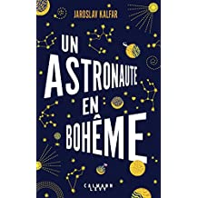 Un astronaute en bohême (Littérature Etrangère) (French Edition)